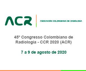 45º Congresso Colombiano de Radiologia - CCR 2020 (ACR)