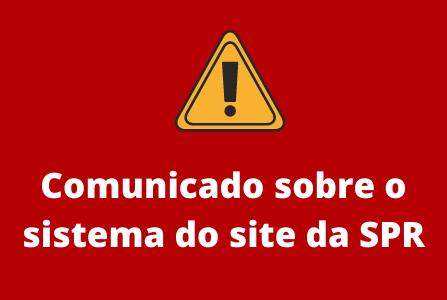 Comunicado: Sistema do site da SPR passa por período de instabilidade